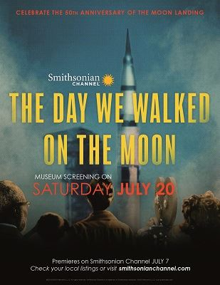 Poster advertising Smithsonian Channel Screening of the show The Day We Walked on the Moon